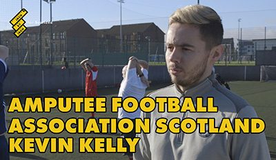 Amputee Football Association Scotland – Kevin Kelly